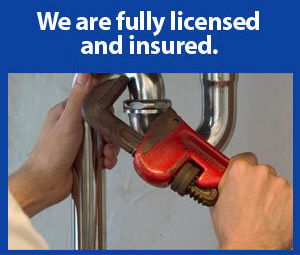 our plumbers are licensed and insured